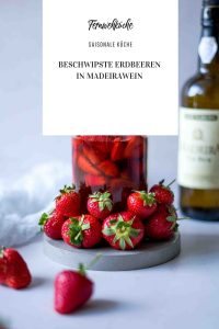 Beschwipste Erdbeeren in Madeirawein
